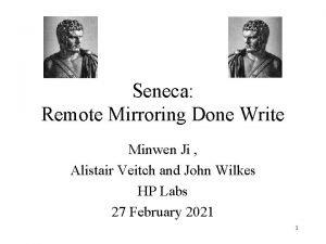 Seneca Remote Mirroring Done Write Minwen Ji Alistair