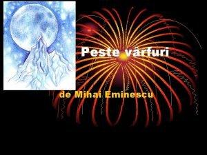 Peste vrfuri de Mihai Eminescu Peste vrfuri trece