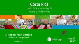 Costa Rica Land of Opportunities for Trade Investment