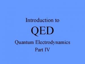 Introduction to QED Quantum Electrodynamics Part IV Applications