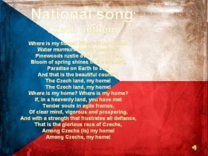National song Czech anthem Where is my home