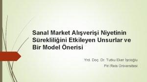 Sanal Market Alverii Niyetinin Srekliliini Etkileyen Unsurlar ve