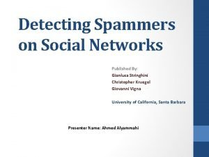 Detecting Spammers on Social Networks Published By Gianluca