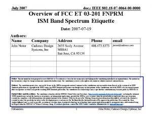 July 2007 doc IEEE 802 18 07 0064