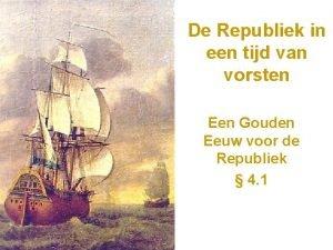 De Republiek in een tijd van vorsten Een