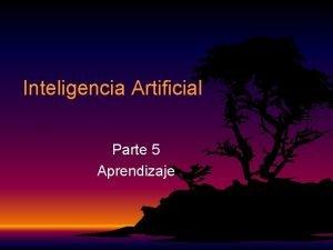 Inteligencia Artificial Parte 5 Aprendizaje Inteligencia Artificial 5