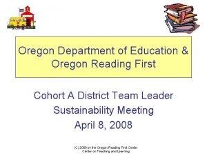 Oregon Department of Education Oregon Reading First Cohort