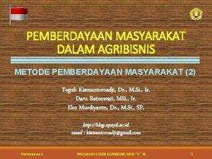 PEMBERDAYAAN MASYARAKAT DALAM AGRIBISNIS METODE PEMBERDAYAAN MASYARAKAT 2