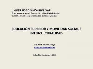 UNIVERSIDAD SIMN BOLVAR Foro Internacional Educacin y Movilidad