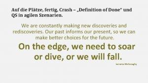 Auf die Pltze fertig Crash Definition of Done