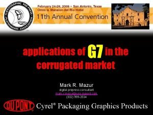 G 7 applications of in the corrugated market