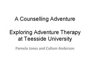 A Counselling Adventure Exploring Adventure Therapy at Teesside
