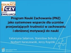 Program Nauki Zachowania PNZ jako systemowe wsparcie dla
