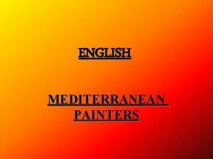 ENGLISH MEDITERRANEAN PAINTERS Pablo Picasso Eugenio Salvador Dal