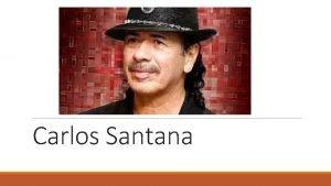 Carlos Santana The Early Years CHILDHOOD TEENAGE YEARS