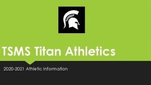 TSMS Titan Athletics 2020 2021 Athletic Information Athletics