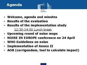 Agenda Welcome agenda and minutes Results of the