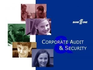 CORPORATE AUDIT SECURITY Who We Are A Snapshot