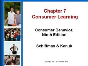 Chapter 7 Consumer Learning Consumer Behavior Ninth Edition