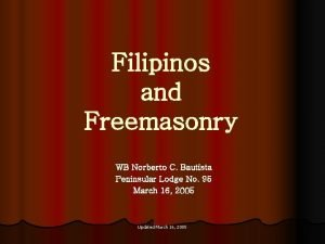 Filipinos and Freemasonry WB Norberto C Bautista Peninsular