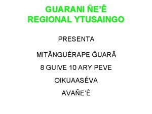 GUARANI E REGIONAL YTUSAINGO PRESENTA MITNGURAPE UAR 8