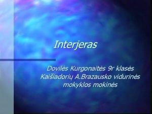 Interjeras Dovils Kurgonaits 9 r klass Kaiiadori A