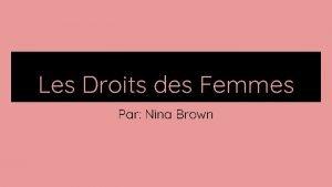 Les Droits des Femmes Par Nina Brown Les