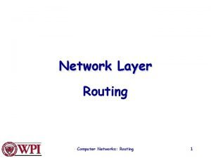 Network Layer Routing Computer Networks Routing 1 Network