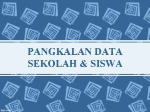 PANGKALAN DATA SEKOLAH SISWA SEKOLAH Membuat Pendaftaran Klik