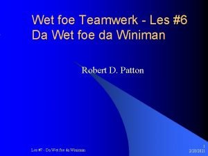 Wet foe Teamwerk Les 6 Da Wet foe