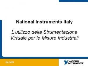 National Instruments Italy Lutilizzo della Strumentazione Virtuale per