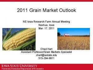 2011 Grain Market Outlook NE Iowa Research Farm