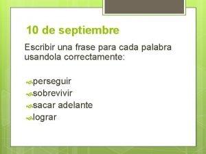 10 de septiembre Escribir una frase para cada