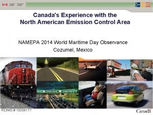 Canadas Experience with the North American Emission Control