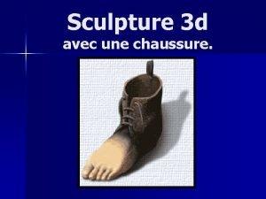 Sculpture 3 d avec une chaussure Sculpture avec