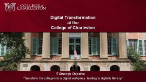 Digital Transformation at the College of Charleston IT