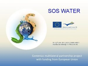 SOS WATER Comenius multilateral partnership project Nr LLP