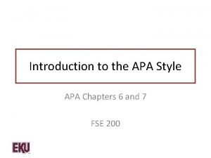 Introduction to the APA Style APA Chapters 6