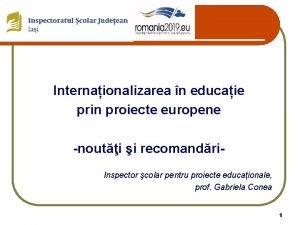 Internaionalizarea n educaie prin proiecte europene nouti i