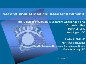 Second Annual Medical Research Summit The Context of