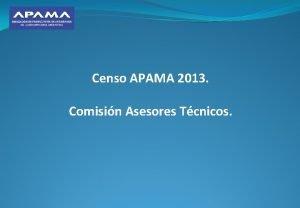 Censo APAMA 2013 Comisin Asesores Tcnicos Comisin Asesores