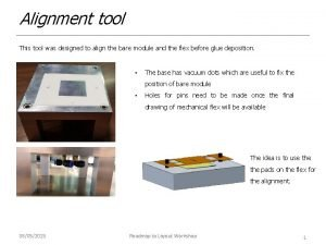 Alignment tool This tool was designed to align