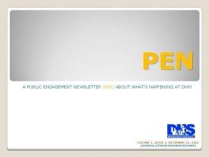 PEN A PUBLIC ENGAGEMENT NEWSLETTER PEN ABOUT WHATS