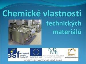 Chemick vlastnosti technickch materil Chemick vlastnosti Tato kategorie