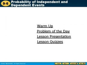 Probability of Independent and 9 6 Dependent Events