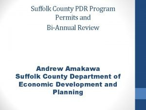 Suffolk County PDR Program Permits and BiAnnual Review