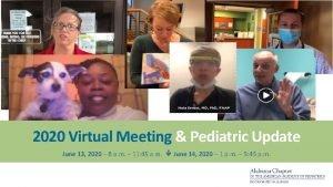 2020 Virtual Meeting Pediatric Update June 13 2020