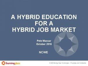A HYBRID EDUCATION FOR A HYBRID JOB MARKET