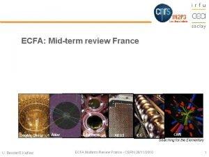 ECFA Midterm review France Double Chooz Atlas Edelweiss