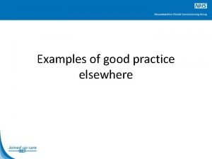 Examples of good practice elsewhere Examples of models